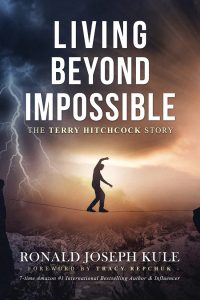 Living Beyond Impossible is the Terry Hitchcock biography written by Ronald Joseph Kule - tune in for the Help 2 Succeed interview to catch his successful actions