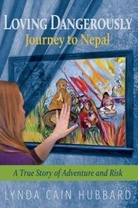 Loving Dangerously Journey to Nepal